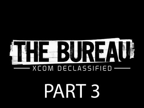 The Bureau XCOM Declassified Walkthrough Part 3 Let's Play Full Game No Commentary 1080p HD Gameplay |