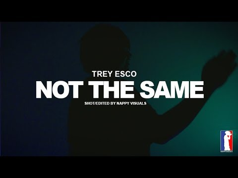 Trey Esco - Not The Same (Dir. By @NappyVisuals_)