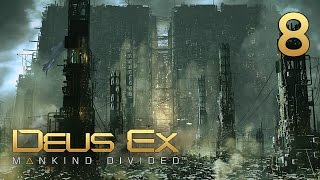Улей. Це тупо Хелган ● Deus Ex: Mankind Divided #8 [PC] 1080p60 Max Settings