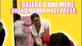 GALERE D'UNE MERE : QUAND MAMAN N'EST PAS LA #SAKINAFAMILY