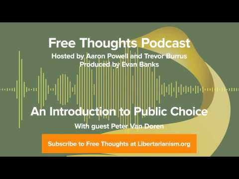 Ep. 64: An Introduction to Public Choice (with Peter Van Doren)