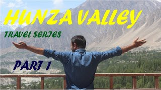 Best Hunza Travel Video 2021 | Complete Tour Guide to Hunza Pakistan Bltit Fort