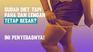 Ternyata Ini Penyebabnya! Paha dan Lengan Tetap Besar Walau Sudah Diet