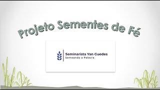 """Projeto Sementes de Fé - """"Coronavirus e Cristo"""" Capítulo 4 - Yan Guedes"""