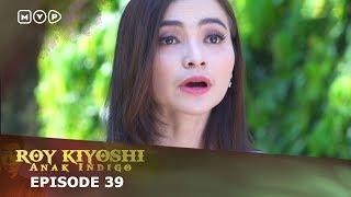 Roy Kiyoshi Anak Indigo Episode 39 Youtube