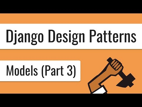 Django Design Patterns - Models (Part 3)