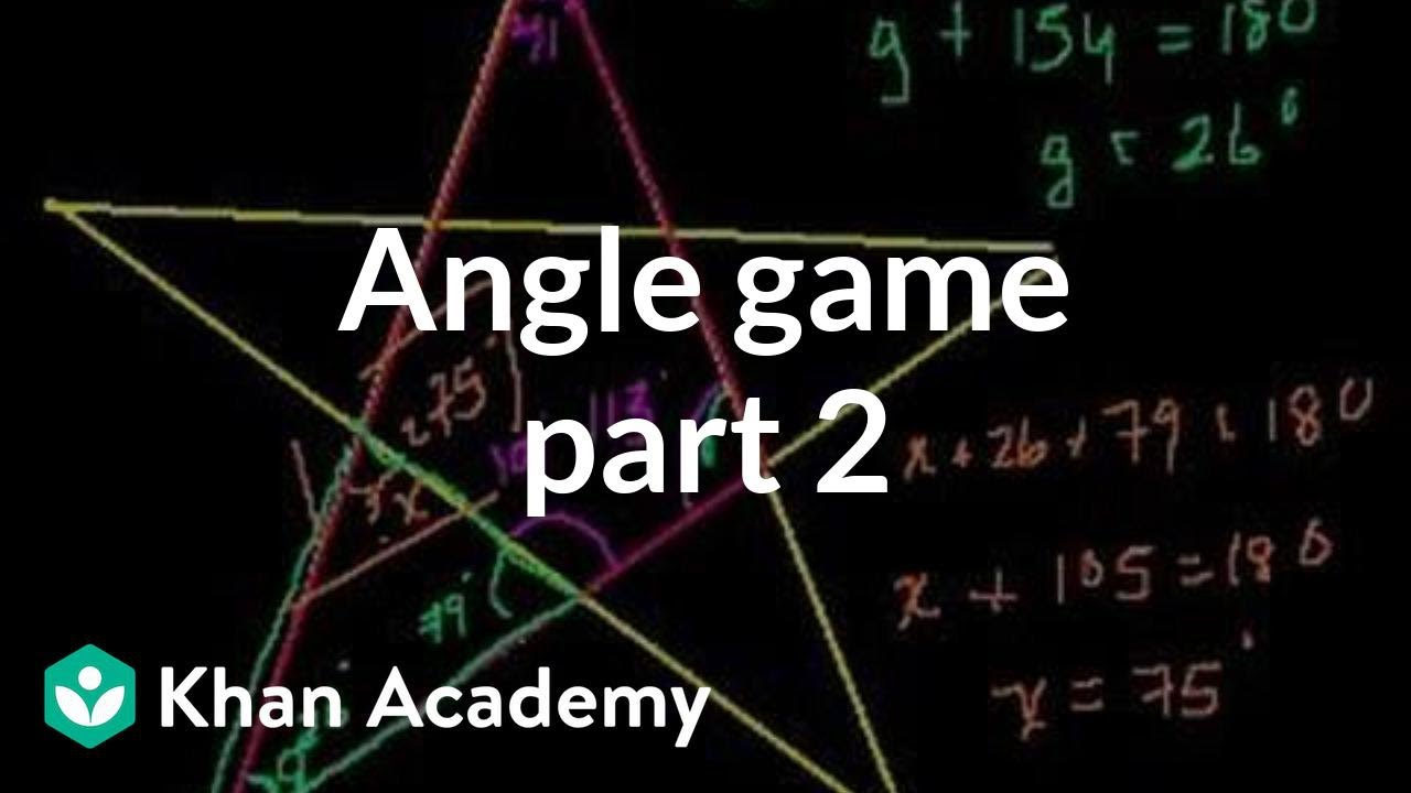 Angle game (part 2) | Angles and intersecting lines | Geometry | Khan Academy