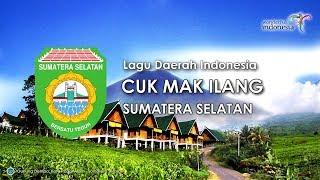 Cuk Mak Ilang - Lagu Daerah Sumatera Selatan (Karaoke dengan Lirik)
