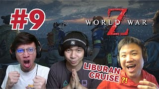 VLOG DI CRUISE BARENG ZOMBIE !! - World War Z [Indonesia] Gameplay #9