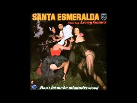 Don't Let Me Be Misunderstood - Santa Esmeralda 1978