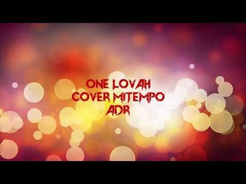 Cover Mitempo - One Lovah ( kougar & ADR)
