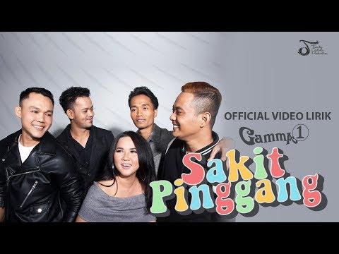 Gamma1 - Sakit Pinggang   Official Video Lirik