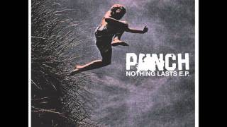 Watch Punch How Nothing Lasts video