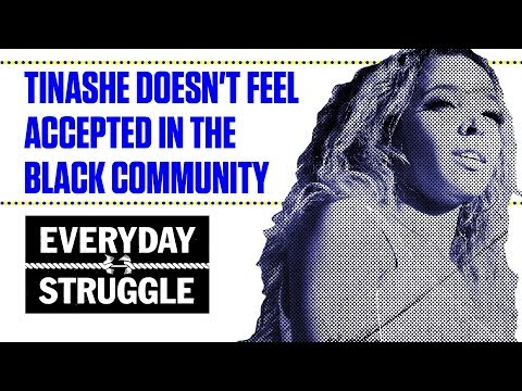 Tinashe Doesn't Feel Accepted in the Black Community | Everyday Struggle