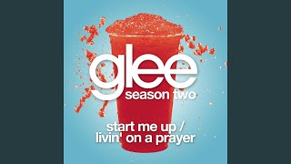 Start Me Up / Livin On A Prayer (Glee Cast Version)