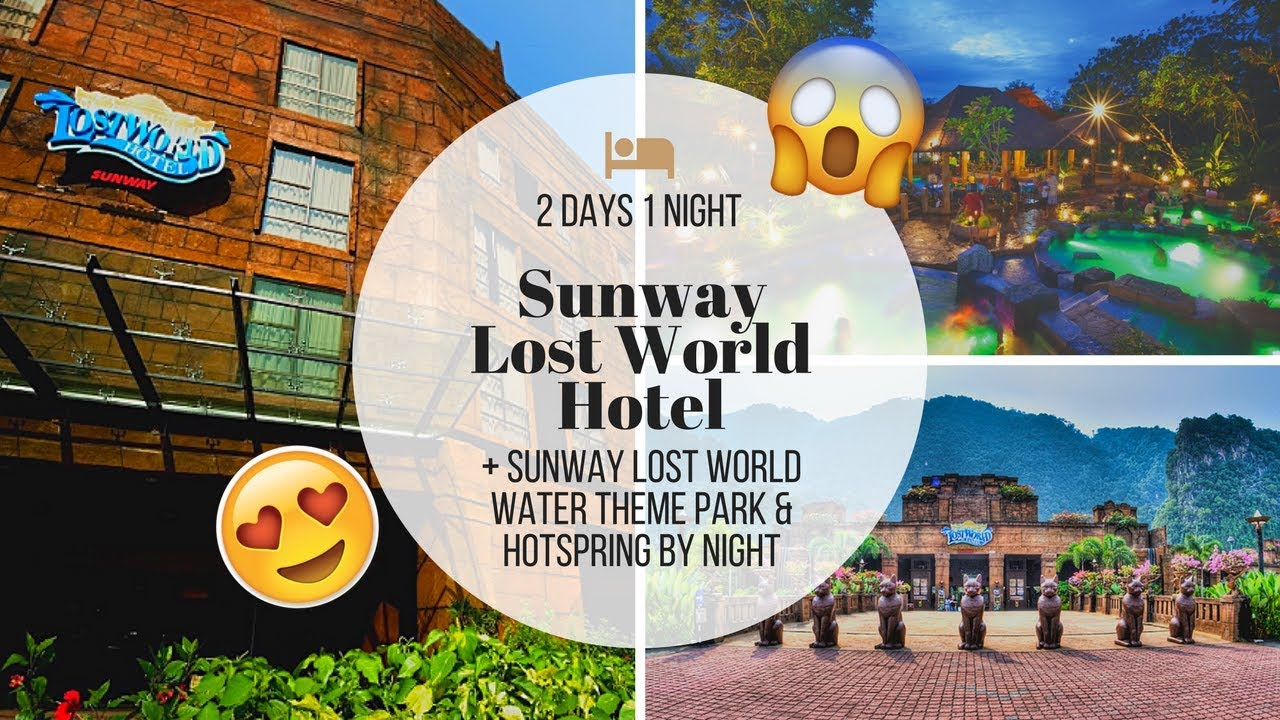 2d1n Sunway Lost World Hotel Lost World Of Tambun Water Theme Park