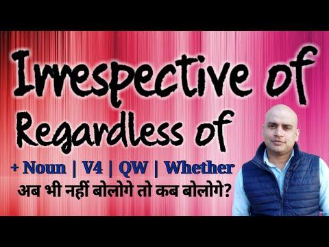 Use of Irrespective of | Regardless of in English | Daily use English by Deepak Rajoria, Grammar