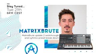 Live Workshop | MatrixBrute:  Update Walkthrough/Rhythmic Preset Breakdown (with Edouard Madeuf)