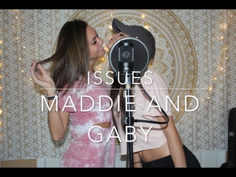 Issues- Julia Michaels (Gaby and Maddie Duet)