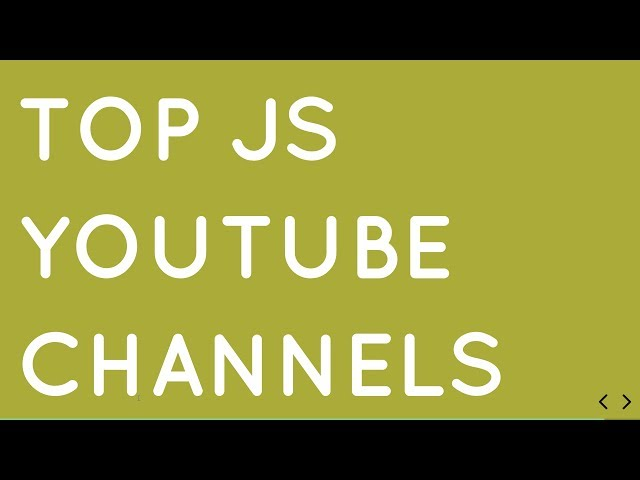 Top 15 Youtube Channels for Learning Javascript for Free in 2019