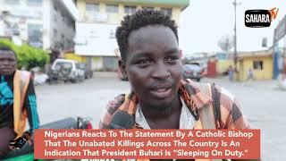 Vox Pop: Spate of Killings: Is Buhari Sleeping On Duty?