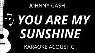 You Are My Sunshine - Johnny Cash (Karaoke Acoustic Guitar)