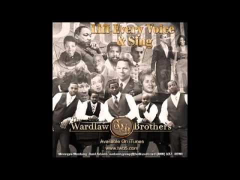 Lift Every Voice and Sing by: The Wardlaw Brothers