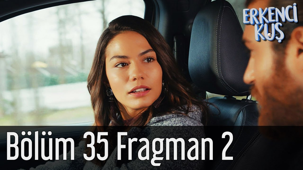 Erkenci Kuş 35. Bölüm 2. Fragman