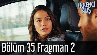 erkenci-ku-35-blm-2-fragman