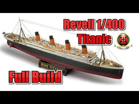 REVELL 1/400 TITANIC FULL BUILD VIDEO