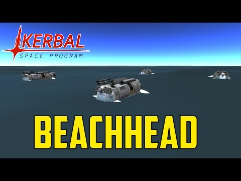 "Kerbal Space Program ""WAR"" Pt.12 - Beachhead"