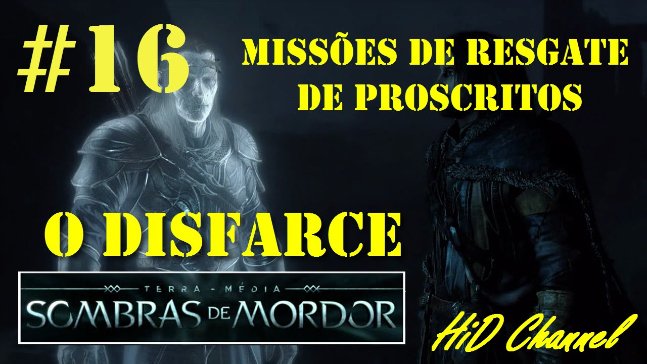 Sombras de Mordor - Missões de Resgate de Proscritos #16 - O Disfarce