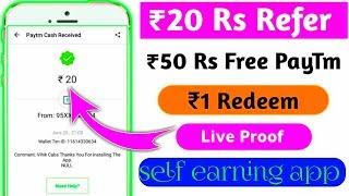 ₹20+20 Rs Refer ₹10 Reedem Best Self Task Earning App 2018 Earn PayTm Cash latest android app 2018