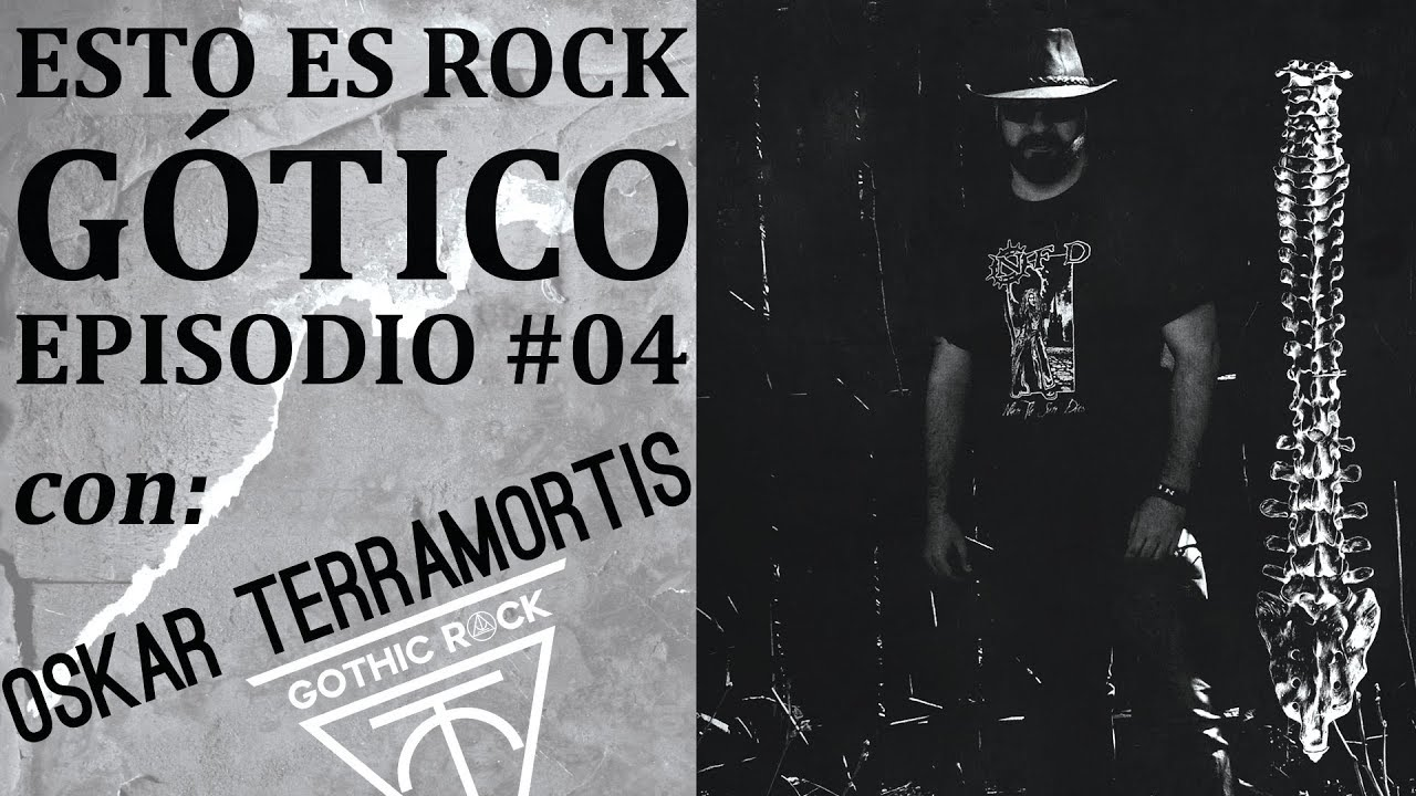 esto es rock gótico episodio 04 con oskar terramortis youtube