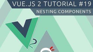 Vue JS 2 Tutorial #19 - Nesting Components
