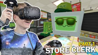 TRYING TO RUN A STORE IN VR | Job Simulator: Convenience Store Clerk (HTC Vive Gameplay) Part #1