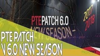 [PES 2017] PTE Patch 6.0 : direc link Download on PC