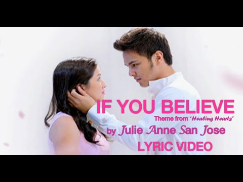 IF YOU BELIEVE (Theme from Healing Hearts) by Julie Anne San Jose [LYRIC VIDEO]