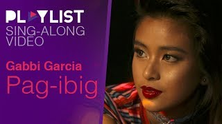 Video Playlist Sing-Along: Gabbi Garcia – Pag-ibig download MP3, 3GP, MP4, WEBM, AVI, FLV November 2017