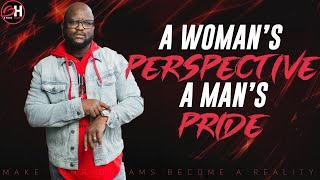 A Womans Perspective | A Mans Pride