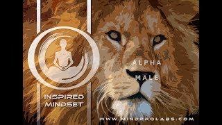 WARNING★Super Alpha Male★ Most Powerful Alpha Male Program| 8hz Alpha