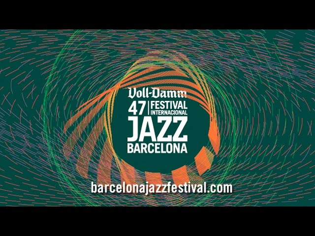 47 Voll-Damm Festival Internacional de Jazz de Barcelona