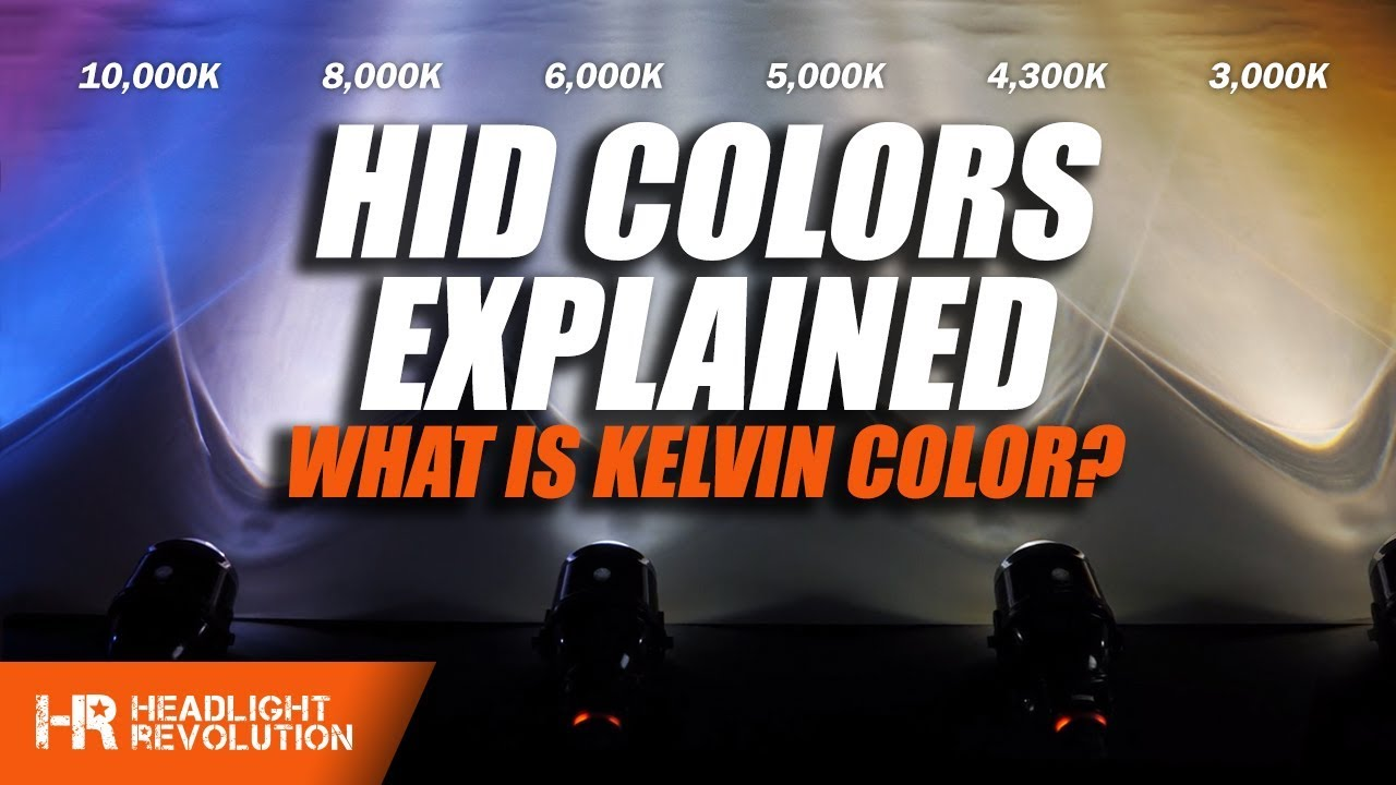 Hid Color Temperature And Kelvin Explained Headlight Revolution