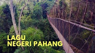 Video Lagu Negeri Pahang download MP3, 3GP, MP4, WEBM, AVI, FLV Oktober 2018