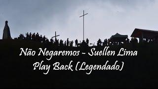 Não Negaremos - Suellen Lima Play Back (Legendado)
