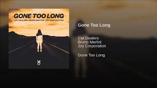 Baixar Cat Dealers, Bruno Martini & Joy Corporation - Gone Too Long