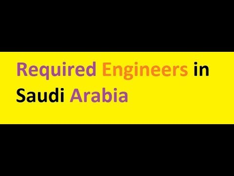 Required Engineers in Saudi Arabia
