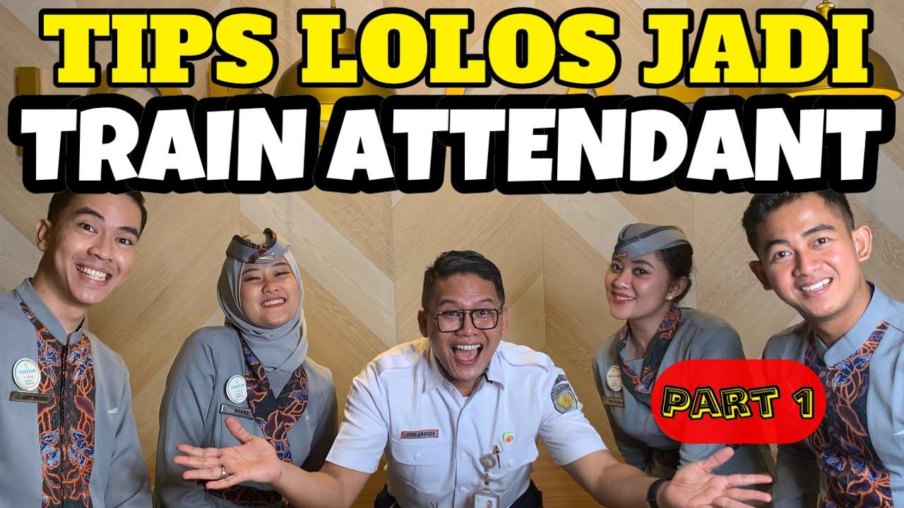 Tips Lolos Jadi Pramugara Pramugari Kereta Api Train Attendant Part 1 Youtube