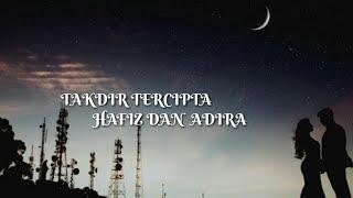 Takdir Tercipta - Hafiz & Adira (OST Lelakimu Yang Dulu) Lirik