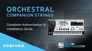 Orchestral Companion Strings By Sonivox - Install Authorise Video Guide